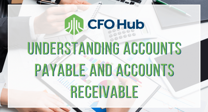 Understanding Accounts Payable and Accounts Receivable