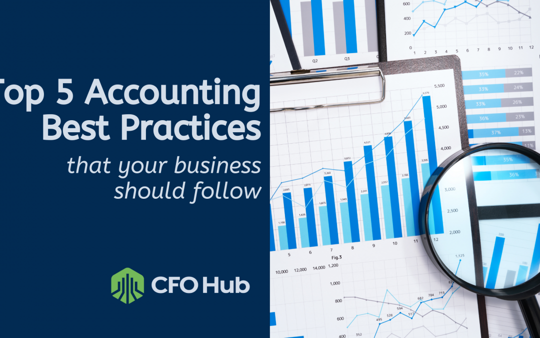 Top Five Accounting Best Practices Your Business Should Follow