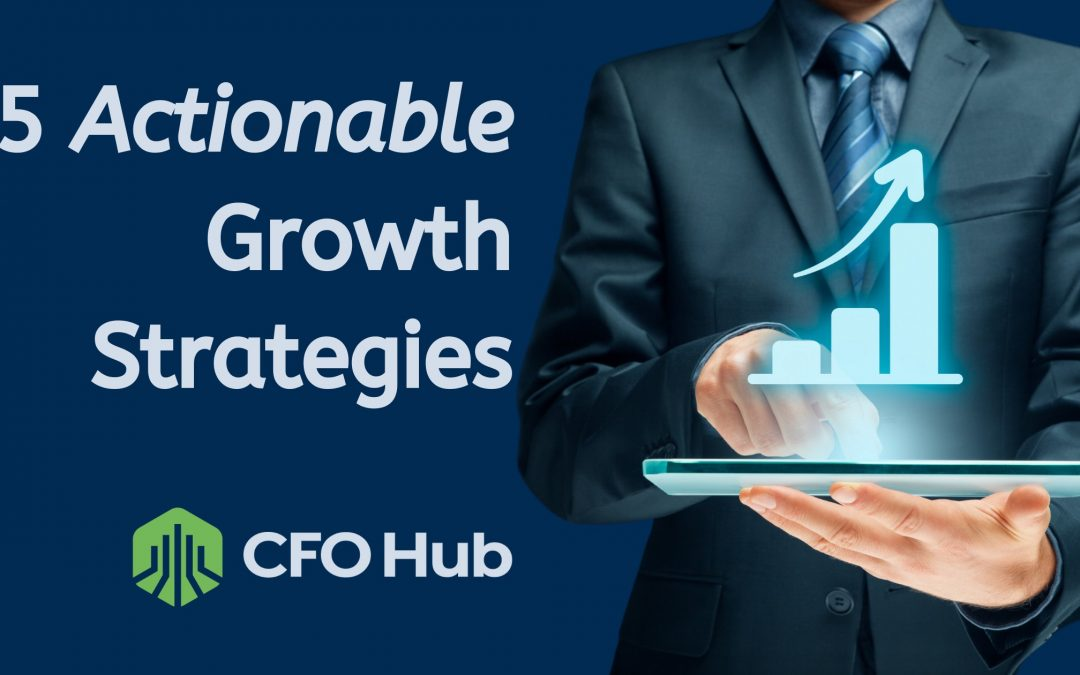 5 Actionable Growth Strategies