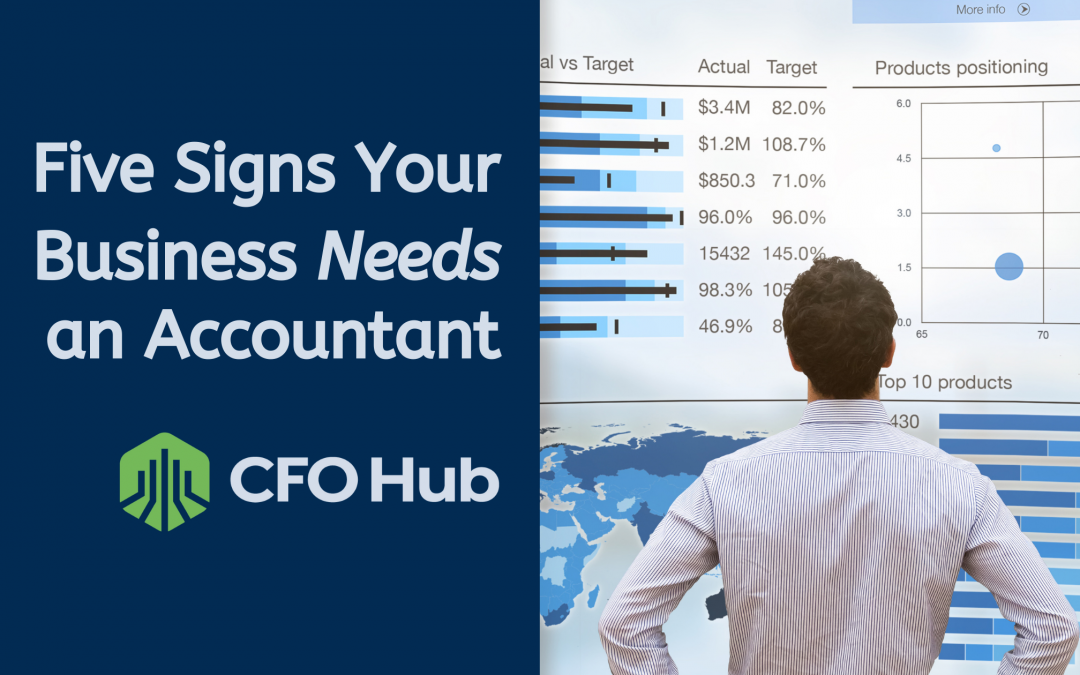 5 Signs Your Business Needs An Accountant