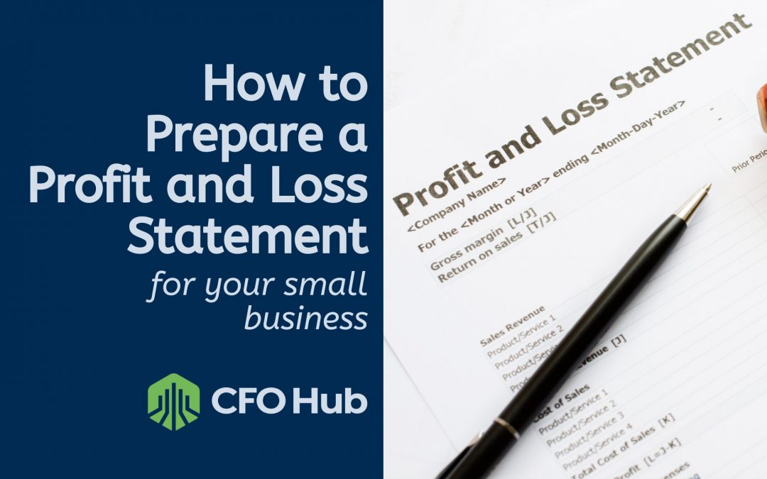 How to Prepare a Profit and Loss Statement for Your Small Business