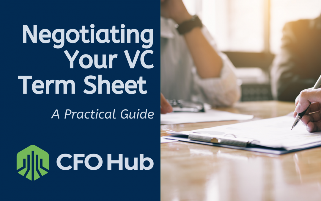 Negotiating Your VC Term Sheet: A Practical Guide