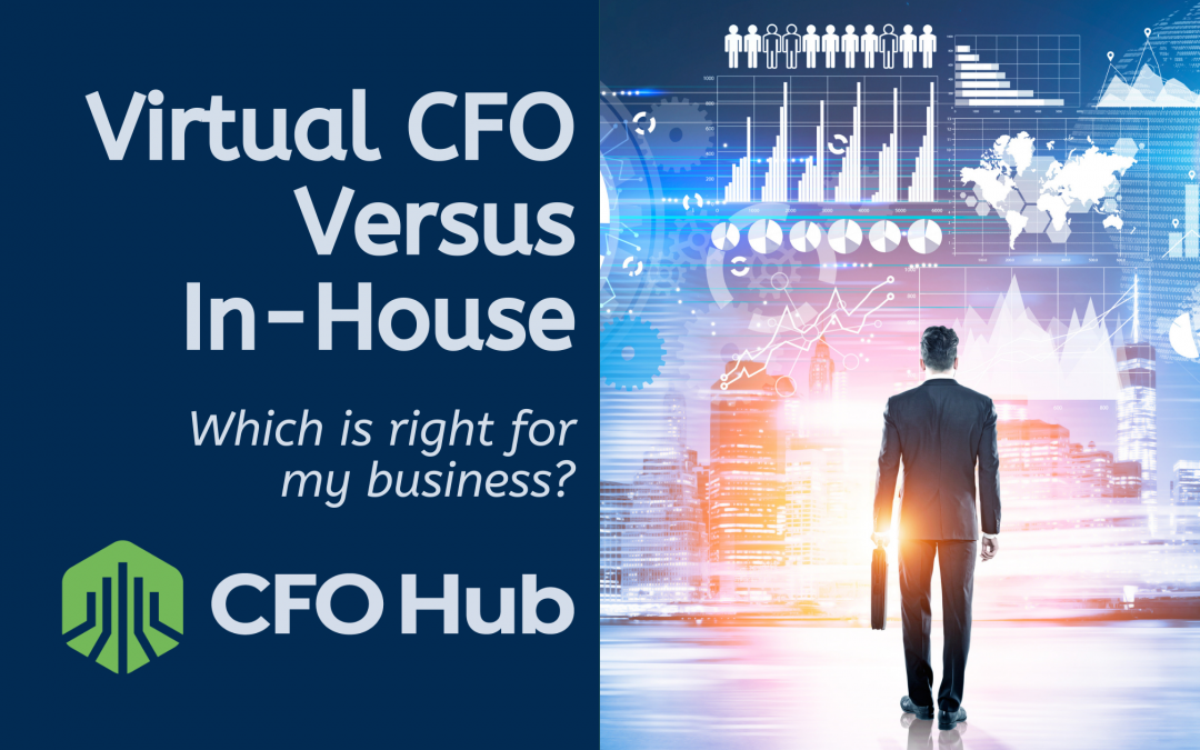 Virtual CFO vs In-House, Which is Right for my Business?