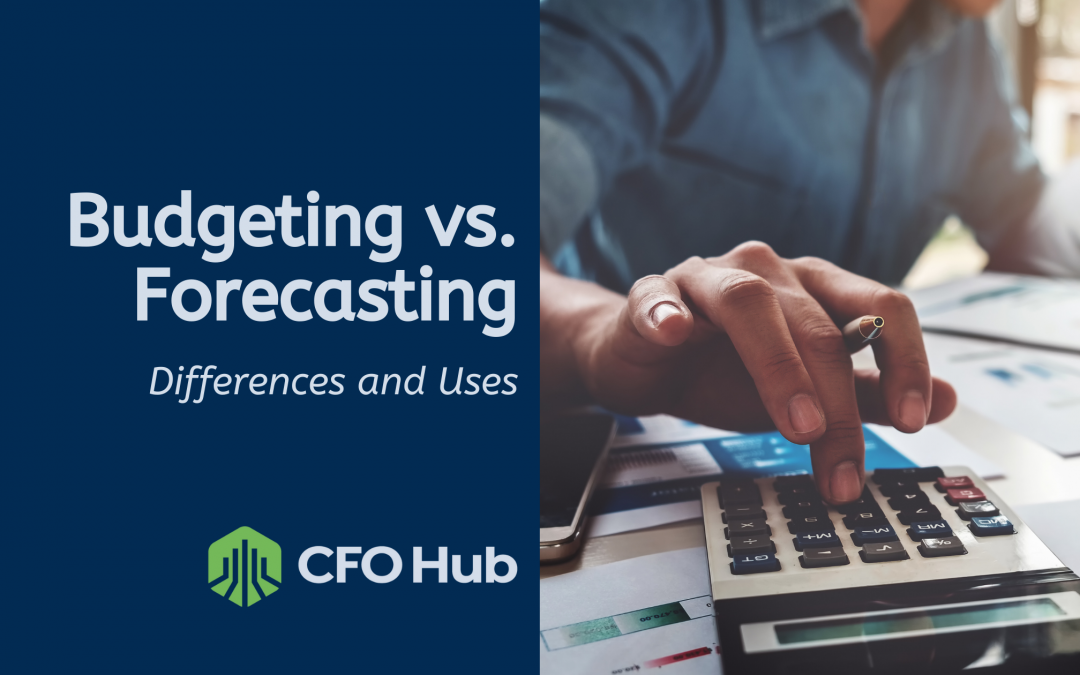 Budgeting Vs Forecasting: Differences and Uses